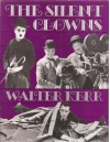 The Silent Clowns - Walter Kerr