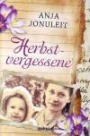 Anja Jonuleit: Herbstvergessene - Anja Jonuleit
