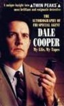 The Autobiography Of F.B.I. Special Agent Dale Cooper: My Life, My Tapes - Scott Frost