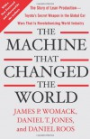 The Machine That Changed the World: The Story of Lean Production-- Toyota's Secret Weapon in the Global Car Wars That Is Now Revolutionizing World Industry - James P. Womack, Daniel T. Jones, Daniel Roos