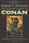 The Bloody Crown of Conan - Robert E. Howard, Gary Gianni, Patrice Louinet