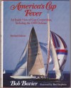 America's Cup Fever: An Inside View Of A Half Century Of Competition, Including The 1980 Defense - Robert Newton Bavier