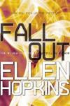 Fallout  - Ellen Hopkins