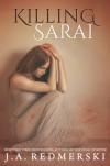 Killing Sarai (Killing Sarai, #1) - J.A. Redmerski
