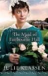 The Maid of Fairbourne Hall - Julie Klassen