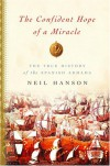 The Confident Hope of a Miracle: The True History of the Spanish Armada - Neil Hanson