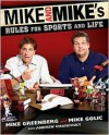 Mike and Mike's Rules for Sports and Life - Mike Greenberg, Mike Golic, Andrew Chaikivsky
