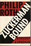 Zuckerman Bound: The Ghost Writer / Zuckerman Unbound / The Anatomy Lesson / The Prague Orgy - Philip Roth