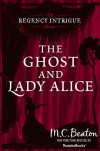 The Ghost and Lady Alice - M.C. Beaton