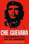 Che Guevara - Jon Lee Anderson