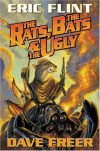 The Rats, the Bats & the Ugly - Dave Freer, Eric Flint
