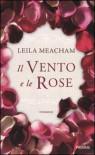 Il Vento E Le Rose - Leila Meacham, Marco Zonetti