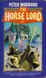 The Horse Lord (Book of Years) - Peter Morwood