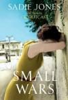 Small wars - Sadie Jones