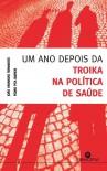 Um Ano depois da Troika na Política de Saúde - Pedro Pita Barros, João Varandas Fernandes