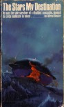 The Stars My Destination - Alfred Bester