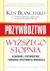 Przywództwo wyższego stopnia - Ken Blanchard