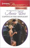 Captive in the Spotlight (Harlequin LP Presents Series #3127) - Annie West