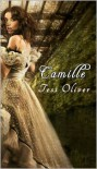 Camille (Camille Series, Book I) - Tess Oliver