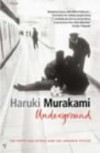 Underground. The Tokyo Gas Attack and the Japanese Psyche - Haruki Murakami