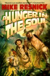 A Hunger in the Soul - Michael D. Resnick;Mike Resnick