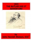 [64] The Butler Did It Adventure (New Sherlock Holmes) - John Hamish Watson IIII