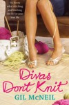 Divas Don't Knit - Gil McNeil