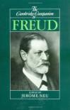 The Cambridge Companion to Freud (Cambridge Companions to Philosophy) - Jerome Neu