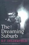 The Dreaming Suburb - R. F. Delderfield