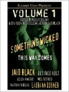 Something Wicked This Way Comes, Volume 1 - Jaid Black, Desiree Holt, Eliza Knight, Mel Teshco, Kathy Kulig, Laurann Dohner