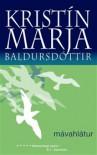 Mávahlátur - Kristín Marja Baldursdóttir