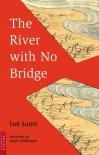 The River with No Bridge - Sue Sumii, Susan Wilkinson