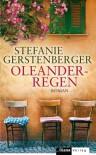 Oleanderregen - Stefanie Gerstenberger