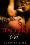 Teacher's Pet 2 - Avery Phillips