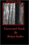 Uncovered Truth - Robyn Sadler