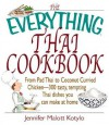 The Everything Thai Cookbook: From Pad Thai to Lemongrass Chicken Skewers--300 Tasty, Tempting Thai Dishes You Can Make at Home (Everything®) - Jennifer Malott Kotylo