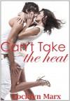 Can't Take The Heat (A Sexy Contemporary Romance) (Brooklyn Heat) - Locklyn Marx