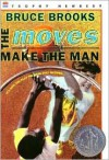 Moves Make the Man - Bruce Brooks