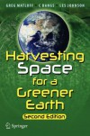 Harvesting Space for a Greener Earth - Gregory Matloff, C Bangs, Charles Johnson