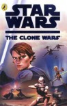 """Star Wars The Clone Wars"": The Novel (""Star Wars The Clone Wars"") - Tracy West"