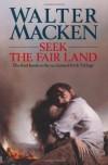 Seek the Fair Land - Walter Macken