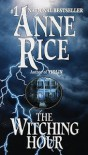 The Witching Hour  - Anne Rice