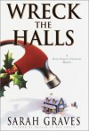 Wreck the Halls  - Sarah Graves