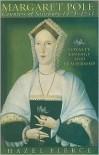 Margaret Pole, Countess of Salisbury 1473-1541: Loyalty, Lineage and Leadership - Hazel Pierce