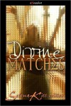 Divine Matches - Selena Kitt, M.E. Hydra, Dakota Trace, Ava James
