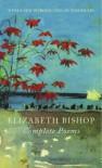 Complete Poems - Elizabeth Bishop