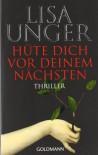 Hüte Dich Vor Deinem Nächsten Thriller - Lisa Unger, Eva Bonné