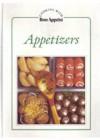 Appetizers (Cooking With Bon Appetit Series) - Bon Appétit Magazine