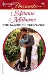 The Blackmail Pregnancy (Harlequin Presents #2468) (Harlequin Presents) - Melanie Milburne