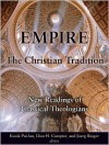 Empire and the Christian Tradition: New Readings of Classical Theologians - Kwok Pui-Lan